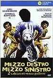 Mezzo Destro Mezzo Sinistro 2 Calciatori Senza Pallone (Dvd)