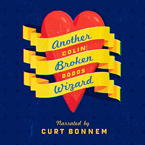 Another Broken Wizard                   By:                                                                                                                                 Colin Dodds                               Narrated by:                                                                                                                                 Curt Bonnem                      Length: 9 hrs and 38 mins     Not rated yet     Overall 0.0