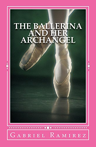 The Ballerina and her Archangel (The Gabriel Ramirez Series) (English Edition)