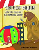 COFFEE BRUIN AND THE CASE OF THE HOWLING GHOST (English Edition)