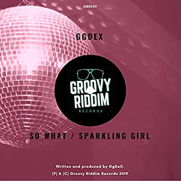 So What / Sparkling Girl