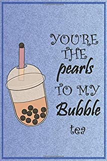 """you're the pearls to my bubble tea: Blank Lined Journal Notebook, 6"""" x 9"""" bubble tea notebook 