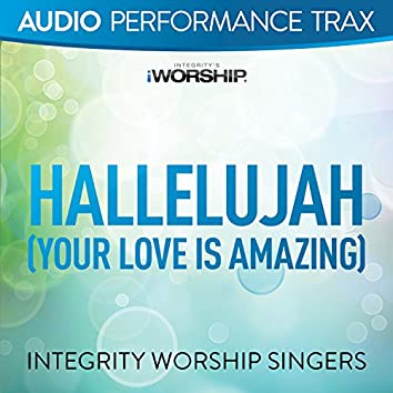 Hallelujah (Your Love Is Amazing) [Audio Performance Trax]