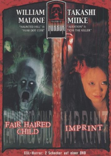 Takashi Miike/William Malone - Imprint/Fair Haired Child