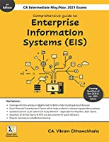 Comprehensive Guide to Enterprise Information Systems (EIS) (CA Intermediate May/Nov 2021 Exams)