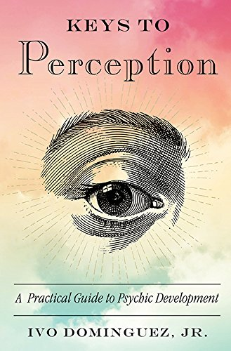 Keys to Perception: A Practical Guide to Psychic...