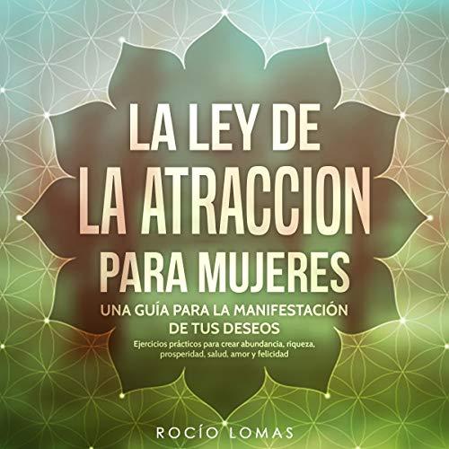 Ley de la atracción para mujeres [Law of Attraction for Women] audiobook cover art