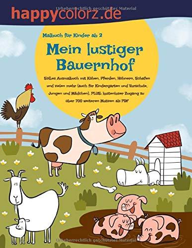 Malbuch für Kinder ab 2: Mein lustiger Bauernhof: Süßes Ausmalbuch mit Kühen, Pferden, Hühnern, Schafen und vielen mehr (auch für Kindergarten und ... Zugang zu über 700 weiteren Motiven als PDF