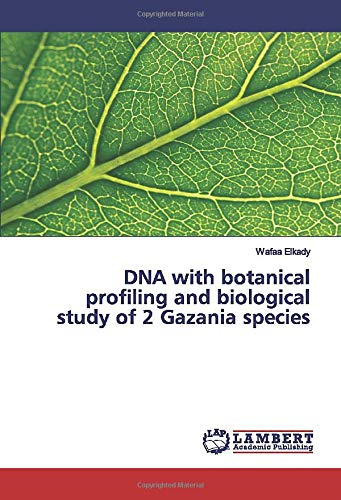 DNA with botanical profiling and biological study of 2 Gazania species