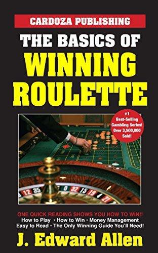 The Basics of Winning Roulette by J. Edward Allen (2015-03-24)