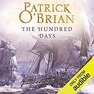 The Hundred Days     (Vol. Book 19)              By:                                                                                                                                 Patrick O'Brian                               Narrated by:                                                                                                                                 Ric Jerrom                      Length: 10 hrs and 56 mins     160 ratings     Overall 4.7
