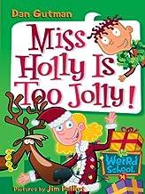 My Weird School #14: Miss Holly Is Too Jolly! (My Weird School Daze)