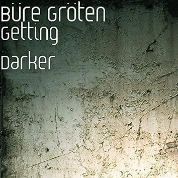 Getting Darker