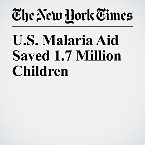 U.S. Malaria Aid Saved 1.7 Million Children copertina