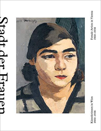 Stadt der Frauen (dt./engl.): Künstlerinnen in Wien von 1900 bis 1938