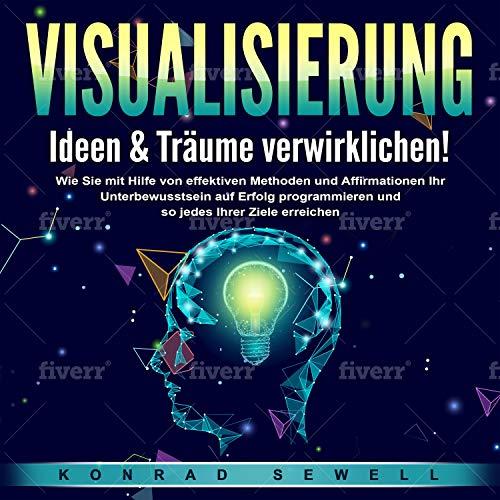 Visualisierung - Ideen & Träume verwirklichen! cover art