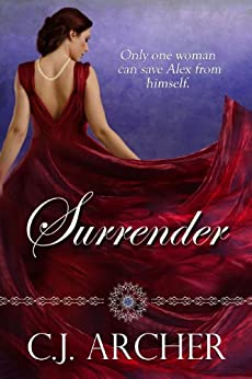 Surrender: a Regency Romance of Love and Addiction by [C.J. Archer]