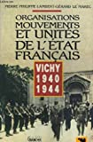 Organisation Mouvements et Unités de l'Etat français - Vichy 1940 1944