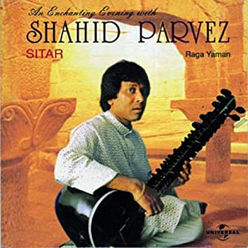 An Enchanting Evening With Ustad Shahid Parvez
