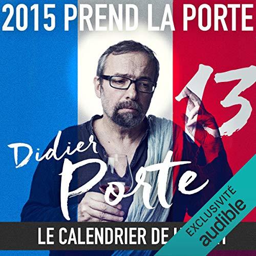 Couverture de 2015 prend la Porte - Le calendrier de l'avent du 1er au 15 juillet 2015