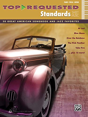 Top-Requested Standards Sheet Music: 20 Great American Songbook and Jazz Favorites (Piano/Vocal/Guitar) (Top-Requested Sheet Music)