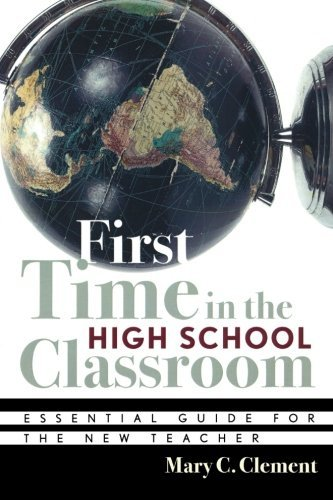 [First Time in the High School Classroom: Essential Guide for the New Teacher] (By: Mary C. Clement) [published: February, 2005]