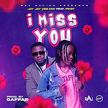 I Miss You (feat. Piksy)