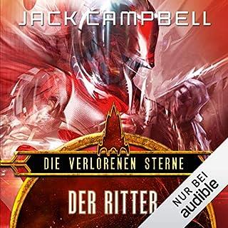 Der Ritter     Die verlorenen Sterne 1              Autor:                                                                                                                                 Jack Campbell                               Sprecher:                                                                                                                                 Matthias Lühn                      Spieldauer: 15 Std. und 10 Min.     461 Bewertungen     Gesamt 4,6