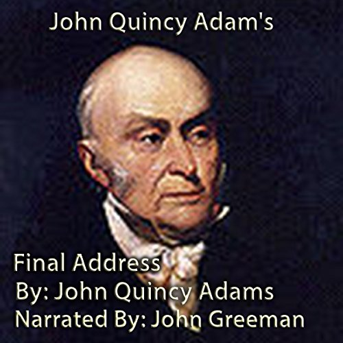 John Quincy Adam's Final Address audiobook cover art