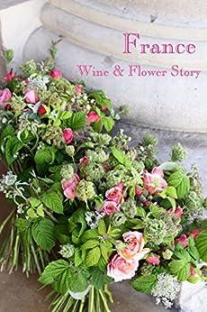 [三宅美穂]のFrance Wine&Flower Story