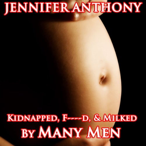 Kidnapped, F--ked, & Milked By Many Men cover art