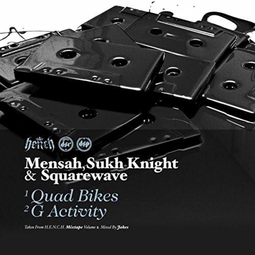 Mensah, Sukh Knight & Squarewave