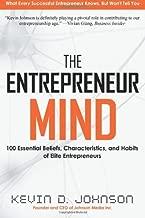 By Kevin D. Johnson - The Entrepreneur Mind: 100 Essential Beliefs, Characteristics, and Habits of Elite Entrepreneurs (12/23/12)