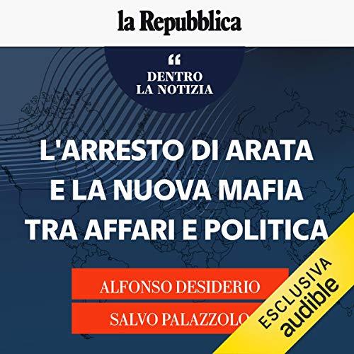 L'arresto di Arata e la nuova mafia tra affari e politica copertina