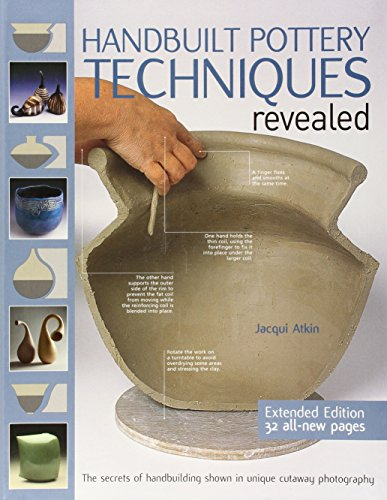 Compare Textbook Prices for Handbuilt Pottery Techniques Revealed: The Secrets of Handbuilding Shown in Unique Cutaway Photography 2 Edition ISBN 9781438001999 by Atkin, Jacqui