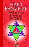 Symbolik und Bedeutung der Zahlen - Hajo Banzhaf