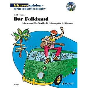 Der Folkband: Folk Around The World – 70 Folksongs für 1-2 Gitarren. 1-2 Gitarren. Ausgabe mit mp3-CD. (Gitarre spielen – mein schönstes Hobby)
