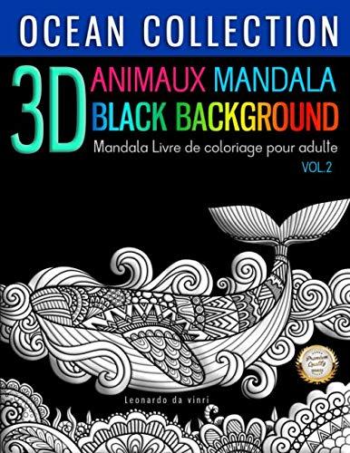 Mandalas Animaux 3D Black Background Mandala Livre de coloriage pour adulte: Ocean Collection - Coloriage Anti-Stress pour Adultes 50 Mandalas à colorier