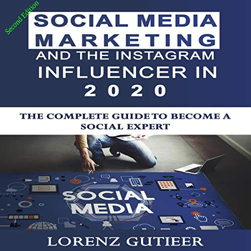 Social Media Marketing and the Instagram Influencer in 2020 cover art