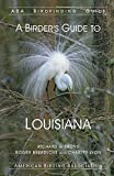 A Birder s Guide to Louisiana (ABA Birdfinding Guides)