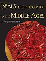 Seals and Their Context in the Middle Ages