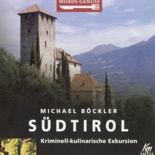 Südtirol: Kriminell-kulinarische Exkursion audiobook cover art