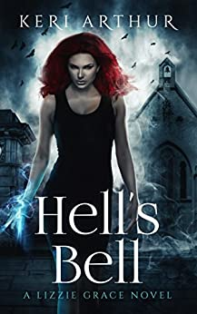 Hell's Bell (The Lizzie Grace Series Book 2) by [Keri Arthur]
