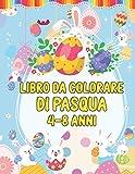 libro da colorare di pasqua 4-8 anni: Cestino di Pasqua e libri per bambini dai 4 agli 8 anni - Pasqua Libro Bambini - Ottima idea regalo di Pasqua ... e coniglietto pasquale e altro ancora ....!