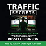 Traffic Secrets: The Underground Playbook for Filling Your Websites and Funnels with Your Dream Customers (Audible Audiobook)
