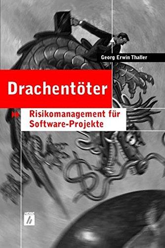 Drachentöter: Risikomanagement für Software-Projekte