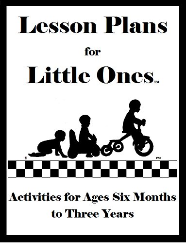 Lesson Plans for Little Ones: Activities for Children Ages Six Months to Three Years