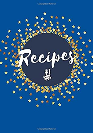 Recipes: Blank Cookbook Recipe Journal, Create Your Own Cookbook, 200 Pages (7 x 10 in.) (Family Recipes) (Volume 4)