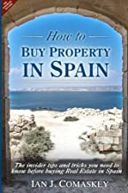 How To Buy Property In Spain: The Insider Tips And Tricks You Need To Know Before Buying Real Estate In Spain