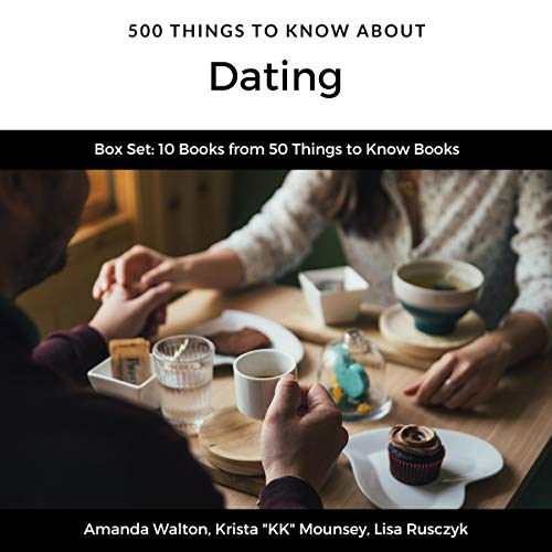 500 Things to Know About Dating     Going on a Date on a Budget, Expressing Your Love, Strengthening a Relationship, Questions to Ask Before Getting Engaged (50 Things to Know)              By:                                                                                                                                 Amanda Walton,                                                                                        Krista